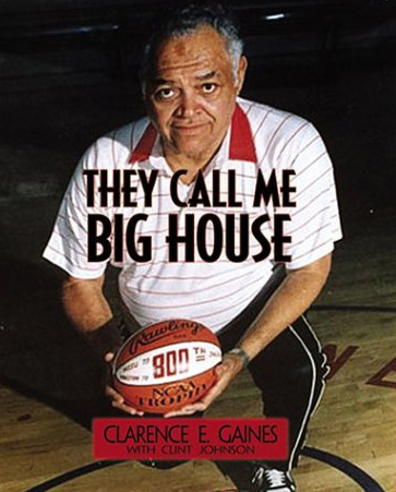They Call Me Big House by Clarence Gaines, Clint Johnson, 2004