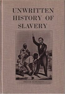 Unwritten History of Slavery